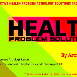 Health Problem Astrology Solutions and Lal Kitab Remedies