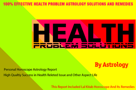 health-poblem-astrology-solutions-and-remedies-horoscope